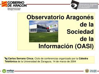 Observatorio Aragon s  de la  Sociedad  de la  Informaci n OASI