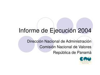 Informe de Ejecuci n 2004