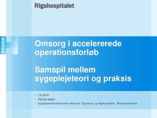 Omsorg i accelererede operationsforl b   Samspil mellem sygeplejeteori og praksis
