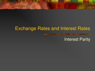 Exchange Rates and Interest Rates