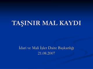TASINIR MAL KAYDI