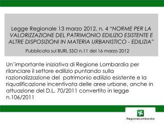 Legge Regionale 13 marzo 2012, n. 4  NORME PER LA VALORIZZAZIONE DEL PATRIMONIO EDILIZIO ESISTENTE E ALTRE DISPOSIZIONI