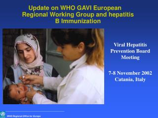 Update on WHO GAVI European Regional Working Group and hepatitis B Immunization