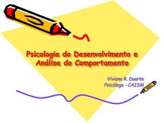 Psicologia do Desenvolvimento e An lise do Comportamento