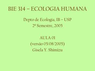BIE 314   ECOLOGIA HUMANA