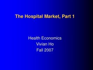 The Hospital Market, Part 1