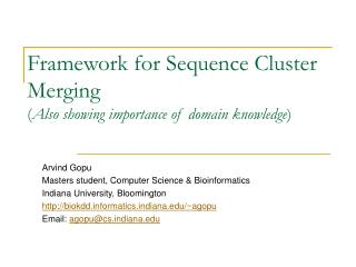 Framework for Sequence Cluster Merging  Also showing importance of domain knowledge