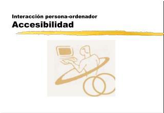 Interacci n persona-ordenador Accesibilidad