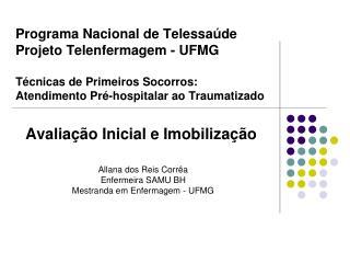 Programa Nacional de Telessa de Projeto Telenfermagem - UFMG  T cnicas de Primeiros Socorros: Atendimento Pr -hospitalar