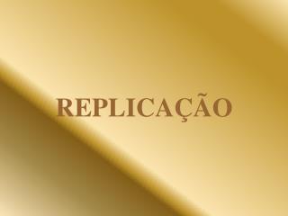 REPLICA  O