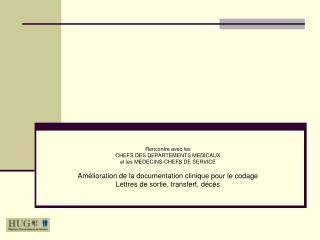 Rencontre avec les CHEFS DES DEPARTEMENTS MEDICAUX et les MEDECINS-CHEFS DE SERVICE  Am lioration de la documentation cl