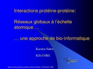 Interactions prot ine-prot ine:  R seaux globaux   l  chelle  atomique      une approche de bio-informatique
