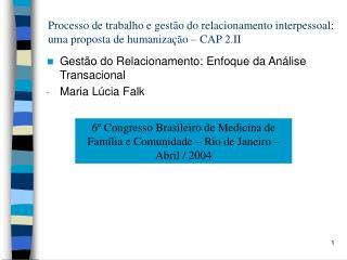 Processo de trabalho e gest o do relacionamento interpessoal: uma proposta de humaniza  o   CAP 2.II