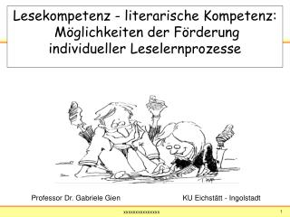 Lesekompetenz - literarische Kompetenz:  M glichkeiten der F rderung individueller Leselernprozesse