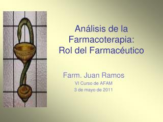 An lisis de la Farmacoterapia: Rol del Farmac utico