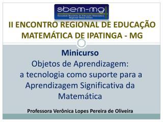 Minicurso  Objetos de Aprendizagem:  a tecnologia como suporte para a Aprendizagem Significativa da Matem tica