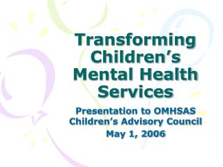 Transforming Children s Mental Health Services