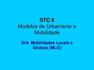 STC 6 Modelos de Urbanismo e Mobilidade