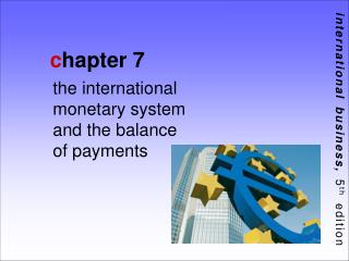 The international monetary system        and the balance         of payments