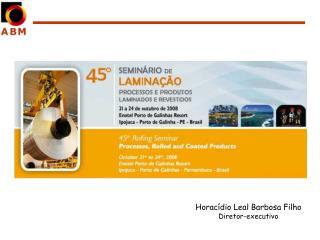 Horac dio Leal Barbosa Filho Diretor-executivo