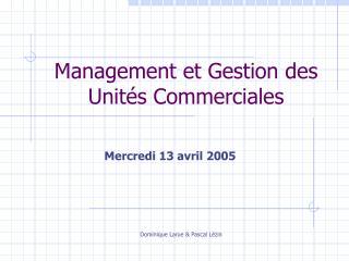 Management et Gestion des Unit s Commerciales
