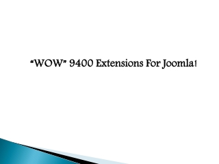 """WOW"" 9400 Extensions For Joomla!"