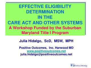 EFFECTIVE ELIGIBILITY DETERMINATION  IN THE CARE ACT AND OTHER SYSTEMS A Workshop Funded by the Suburban Maryland Title