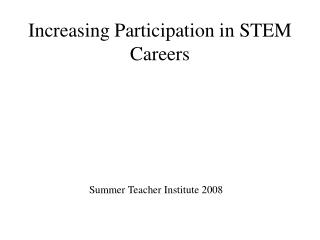 Increasing Participation in STEM Careers
