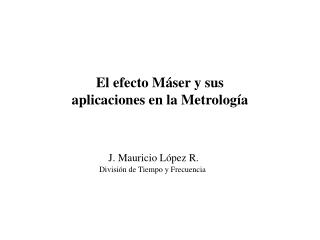 El efecto M ser y sus aplicaciones en la Metrolog a