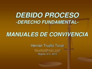 DEBIDO PROCESO -DERECHO FUNDAMENTAL-  MANUALES DE CONVIVENCIA