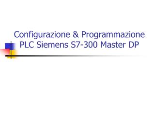 Configurazione  Programmazione PLC Siemens S7-300 Master DP