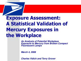 Exposure Assessment:   A Statistical Validation of Mercury Exposures in  the Workplace