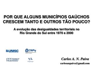 POR QUE ALGUNS MUNIC PIOS GA CHOS CRESCEM TANTO E OUTROS T O POUCO  A evolu  o das desigualdades territoriais no  Rio Gr