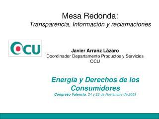 Mesa Redonda:  Transparencia, Informaci n y reclamaciones