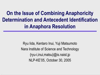 On the Issue of Combining Anaphoricity Determination and Antecedent Identification in Anaphora Resolution
