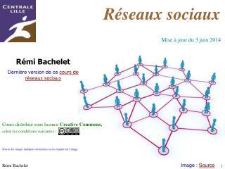 R mi Bachelet   Derni re version de ce cours de r seaux sociaux