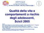 Qualit  della vita e comportamenti a rischio degli adolescenti,  Scicli 2005