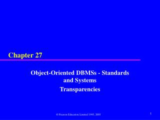 Object-Oriented DBMSs - Standards and Systems Transparencies