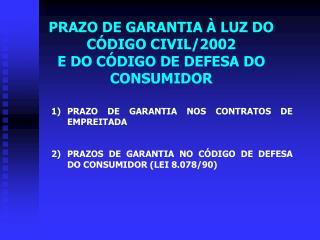 PRAZO DE GARANTIA   LUZ DO C DIGO CIVIL