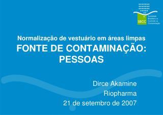 Normaliza  o de vestu rio em  reas limpas FONTE DE CONTAMINA  O: PESSOAS