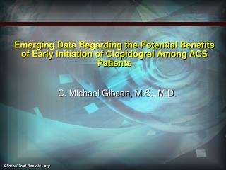 Emerging Data Regarding the Potential Benefits of Early Initiation of Clopidogrel Among ACS Patients