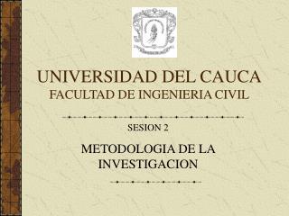 UNIVERSIDAD DEL CAUCA FACULTAD DE INGENIERIA CIVIL