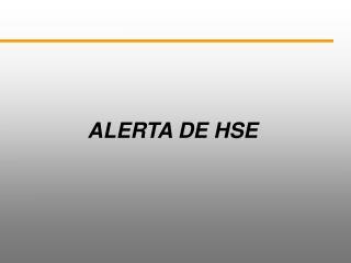 ALERTA DE HSE
