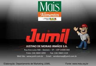 JUSTINO DE MORAIS IRM OS S.A.  Rua Ana Luiza 568   Batatais   SP   CEP 14300-000  Fone: 16 3660-1000         Fax: 16 366