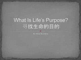What Is Life s Purpose