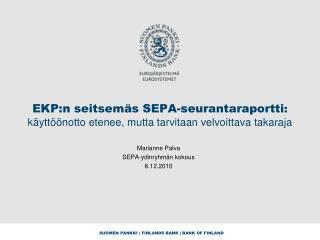 EKP:n seitsem s SEPA-seurantaraportti: k ytt  notto etenee, mutta tarvitaan velvoittava takaraja