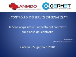 IL CONTROLLO  DEI SERVIZI ESTERNALIZZATI  Il bene acquisito e il rispetto del contratto sulla base del controllo    Albe
