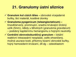 21. Granulomy  stn  sliznice