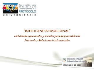 INTELIGENCIA EMOCIONAL   Habilidades personales y sociales para Responsables de   Protocolo y Relaciones Institucionale