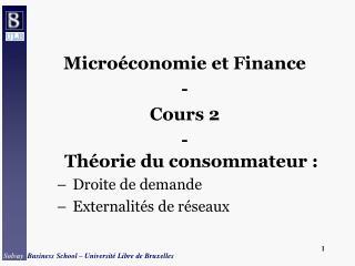 Micro conomie et Finance - Cours 2 - Th orie du consommateur : Droite de demande Externalit s de r seaux